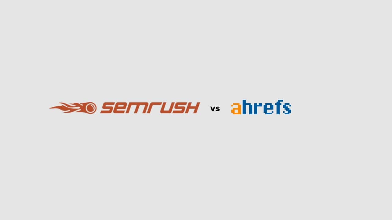 Ahrefs vs SEMrush - Best SEO Tool