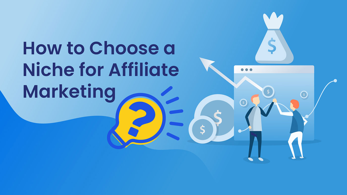 How Do I Choose a Niche in Affiliate Marketing?